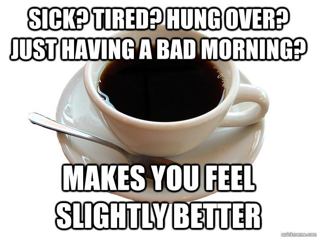 Inappropriate Good Morning Meme : Sunday mornin comin down coffee off topic texas